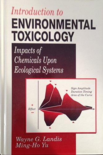 Introduction to Environmental Toxicology By Wayne Landis (Western Washington University, Institute of Environmental Toxicology, Huxley College of the Environment, Bellingham, USA)