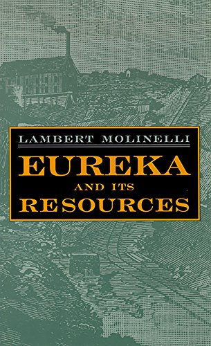 Eureka and Its Resources By Lambert Molinelli