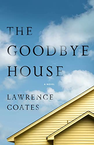 The Goodbye House By Lawrence Coates