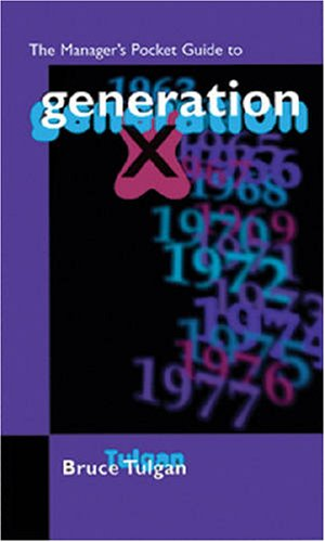 The Manager's Pocket Guide to Generation X By Bruce Tulgan