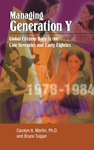 Managing Generation Y By Carolyn A. Martin