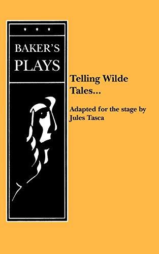 Telling Wilde Tales By Jules Tasca