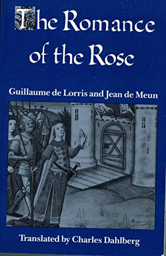 The Romance of the Rose By Guillaume De Lorris