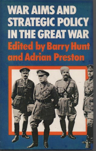 WAR AIMS AND STRATEGIC POLICY IN THE GREAT WAR, 1914-1918: [PAPERS]