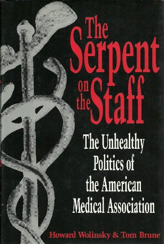 Serpent on the Staff By Howard Wolinsky