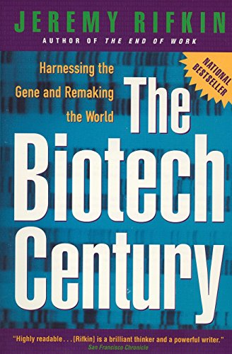 Biotech Century: Harnessing the Gene and Remaking the World By Jeremy Rifkin (Jeremy Rifkin)