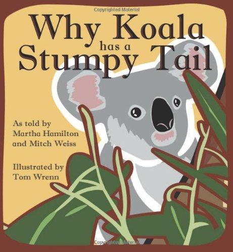 Why Koala Has a Stumpy Tail By Martha Hamilton