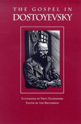 The Gospel in Dostoevsky By F. M. Dostoevsky