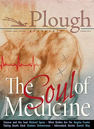 Plough Quarterly No. 17- The Soul of Medicine By Stephanie Sadana