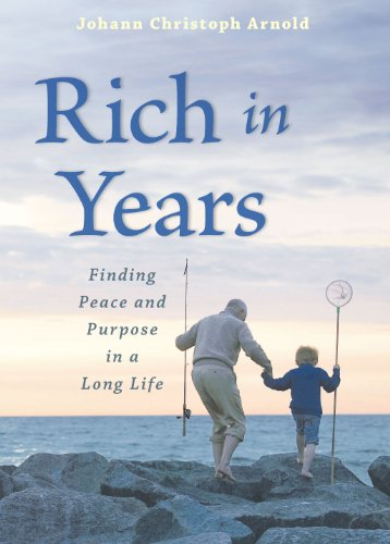 Rich in Years By Johann Christoph Arnold