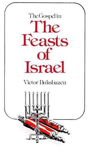 Gospel in the Feasts of Israel By Victor Buksbazen