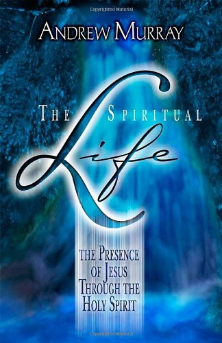 The Spiritual Life By Andrew Murray