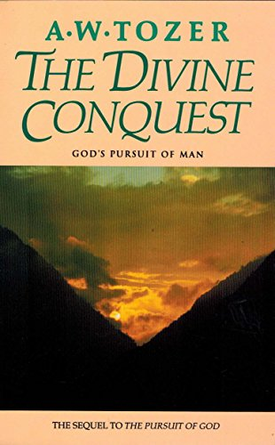 The Divine Conquest By A W Tozer