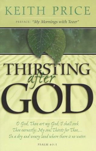 Thirsting After God By Keith A Price