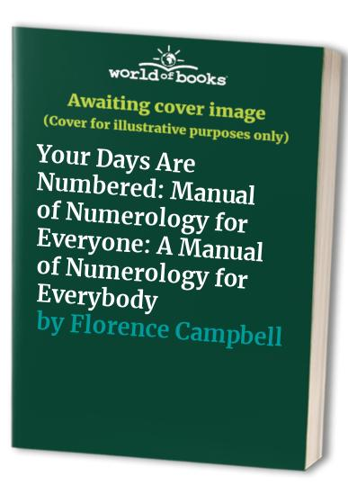 Your Days are Numbered By Florence Campbell