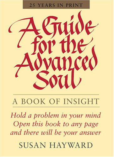 Guide for the Advanced Soul: A Book of Insight by Susan Hayward