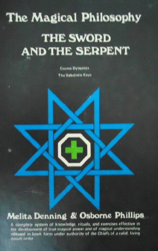 The Sword and Serpent (Magical Philosophy, Volume 3) By Melita Denning