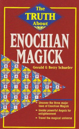 The Truth About Enochian Magick By Gerald J. Schueler