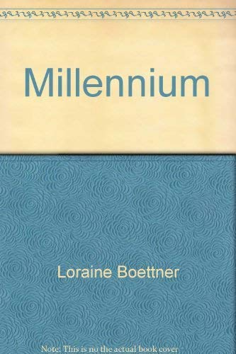 Millennium By Loraine Boettner