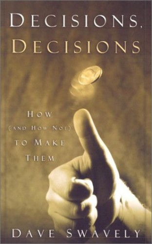 Decisions, Decisions By David Swavely