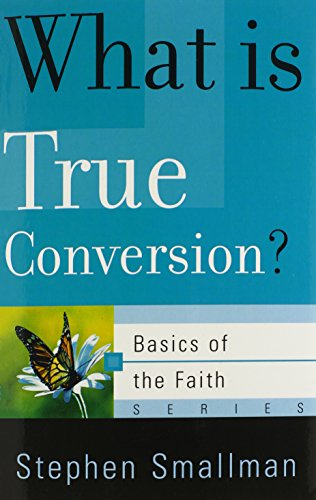 What is True Conversion? By Stephen Smallman
