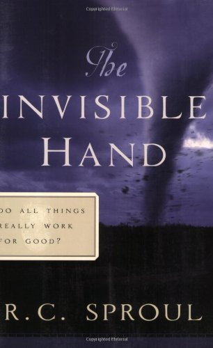 Invisible Hand, The By R. C. Sproul