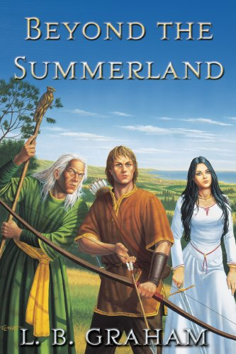 Beyond the Summerland: 1 (Binding of the Blade) By L. B. Graham