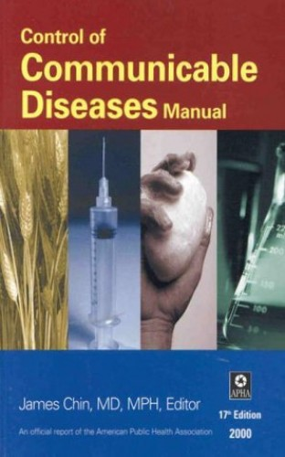 Control of Communicable Diseases Manual By Edited by James E. Chin