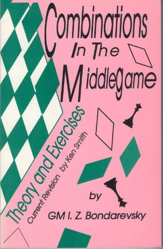 Combinations In The Middlegame: Theory and Exercises By Ken Smith
