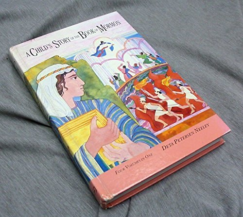 A Child's Story of the Book of Mormon By Deta Petersen Neeley