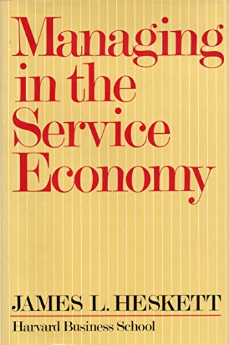 Managing in the Service Economy By James L. Heskett
