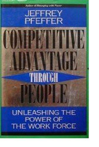Competitive Advantage Through People By Jeffrey Pfeffer