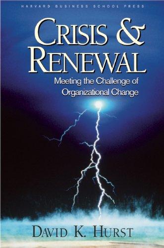 Crisis and Renewal By David K. Hurst