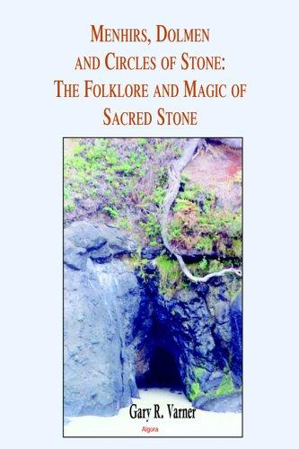 Menhirs, Dolmen, and Circles of Stone By Gary , R. Varner