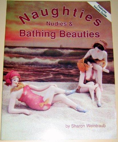 Naughties, Nudies and Bathing Beauties: Value Guide By Sharon Hope Weintraub