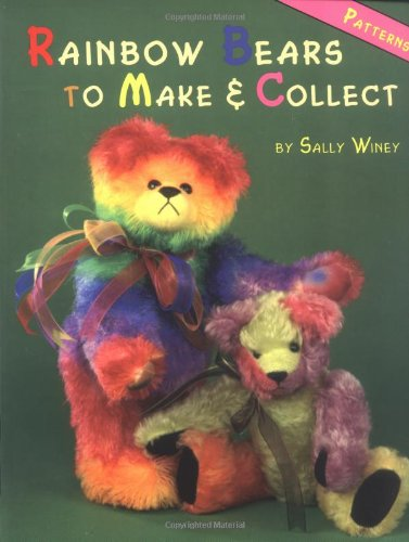 Rainbow Bears to Make and Collect By Sally Winey