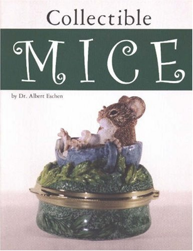 Collectible Mice By Albert Eschen