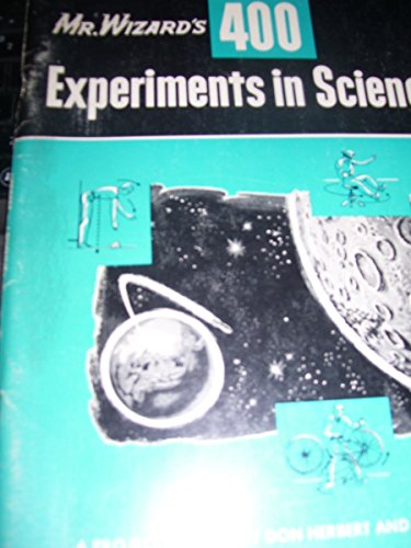 Mr. Wizard's 400 Experiments in Science By Hy Ruchlis
