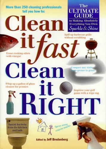 Clean it Fast, Clean it Right By Jeff Bredenberg