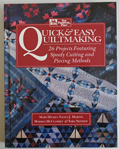 Quick and Easy Quiltmaking By Mary Hickey