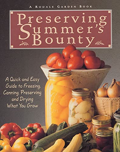 Preserving Summer's Bounty By RODALE FOOD CENTER
