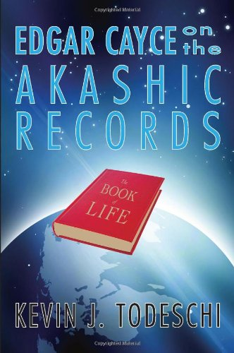 Edgar Cayce on the Akashic Records, the Book of Life By Kevin J. Todeschi (Kevin J. Todeschi)