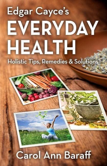 Edgar Cayce's Everyday Health By Carol Ann Baraff (Carol Ann Baraff)