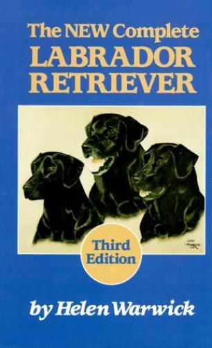 The New Complete Labrador Retriever By Helen Warwick