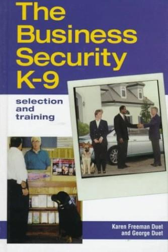 The Business Security K9 By Karen Freeman
