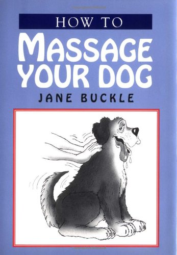 How to Massage Your Dog By Jane Buckle