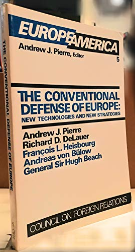 Conventional Defence of Europe By Andrew J. Pierre