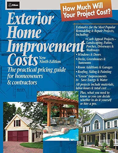 Exterior Home Improvement Costs: The Practical Pricing Guide for Homeowners & Contractors by RSMeans