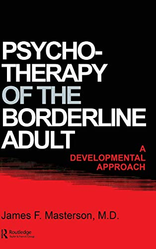 Psychotherapy Of The Borderline Adult By James F. Masterson, M.D.