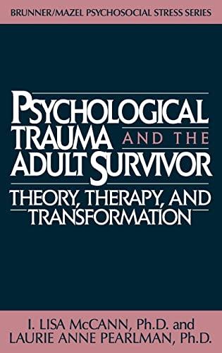 Psychological Trauma And Adult Survivor Theory By Lisa McCann